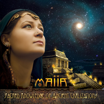 Maiia – Sacred Knowledge of Ancient Civilizations