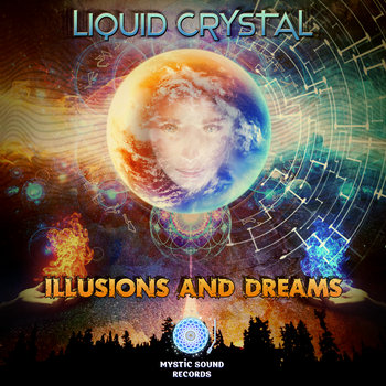 Liquid Crystal – Illusions And Dreams