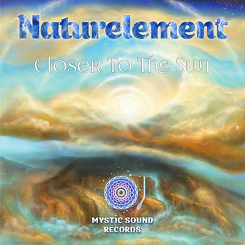 Naturelement – Closer To The Sun