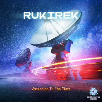 Rukirek – Ascending To The Stars