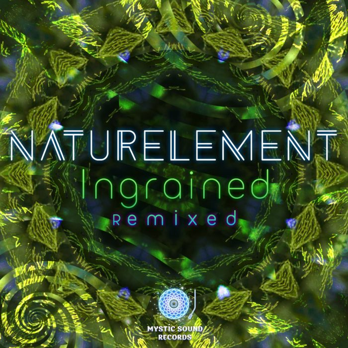 Naturelement – Ingrained Remixed